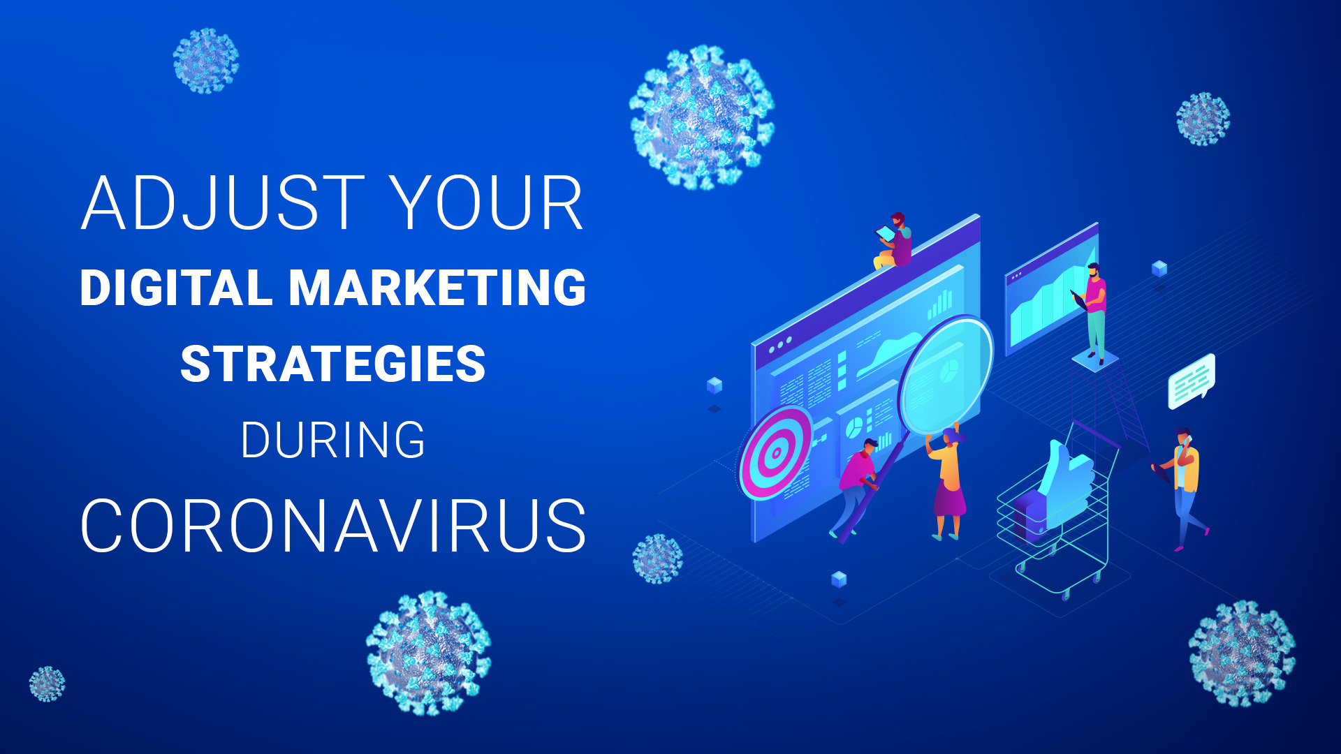 How To Adjust Your Digital Marketing Strategy During Coronavirus