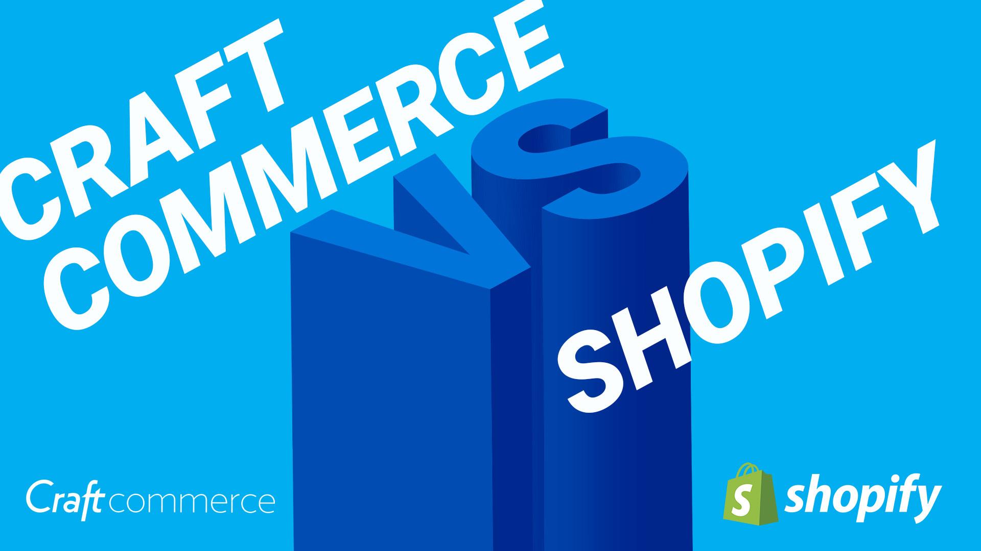 Craft Commerce vs Shopify CMS vs A Hybrid CMS Solution