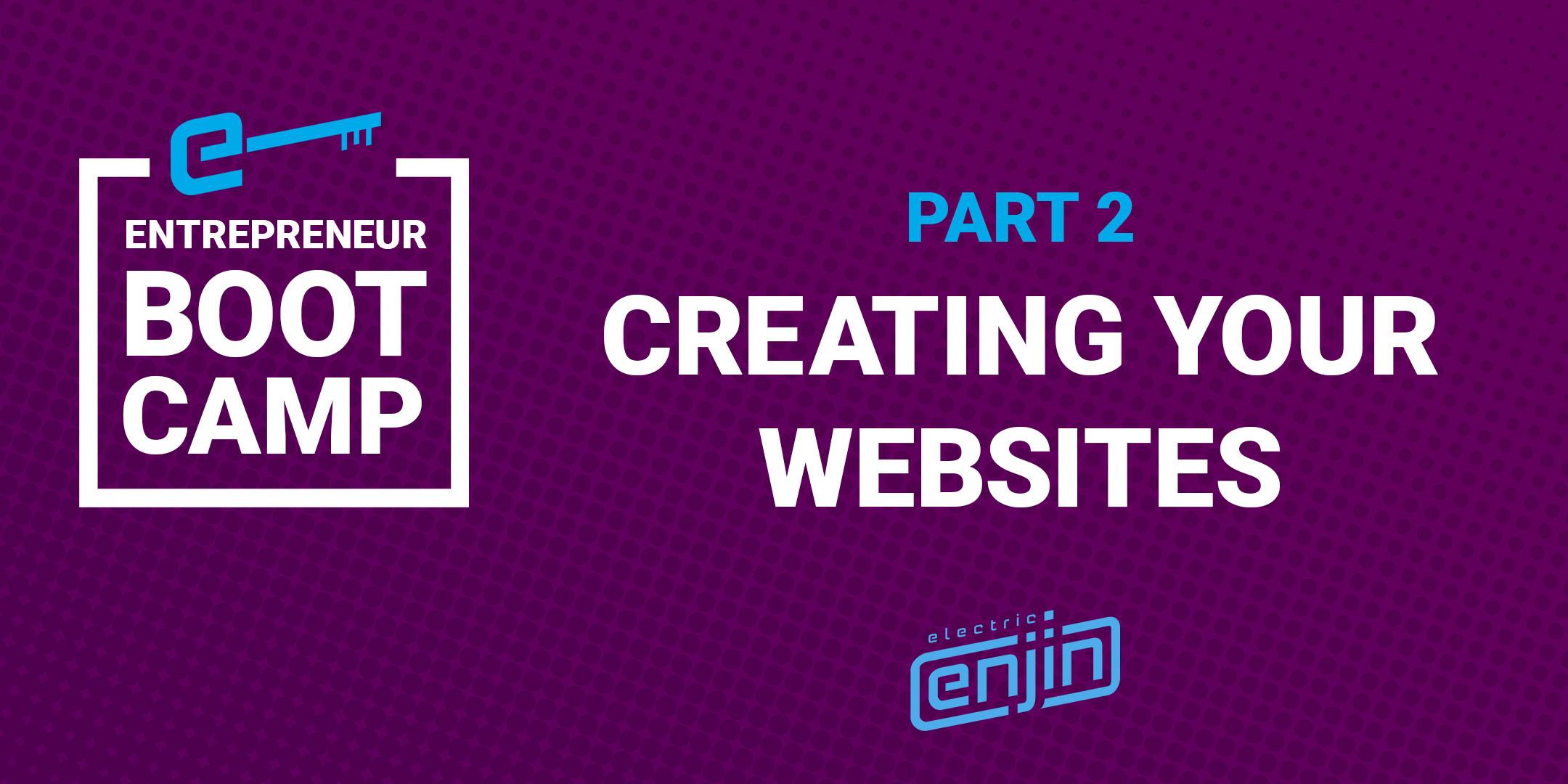 Entrepreneurs Boot Camp Recap: Session 2 - Creating Your Website