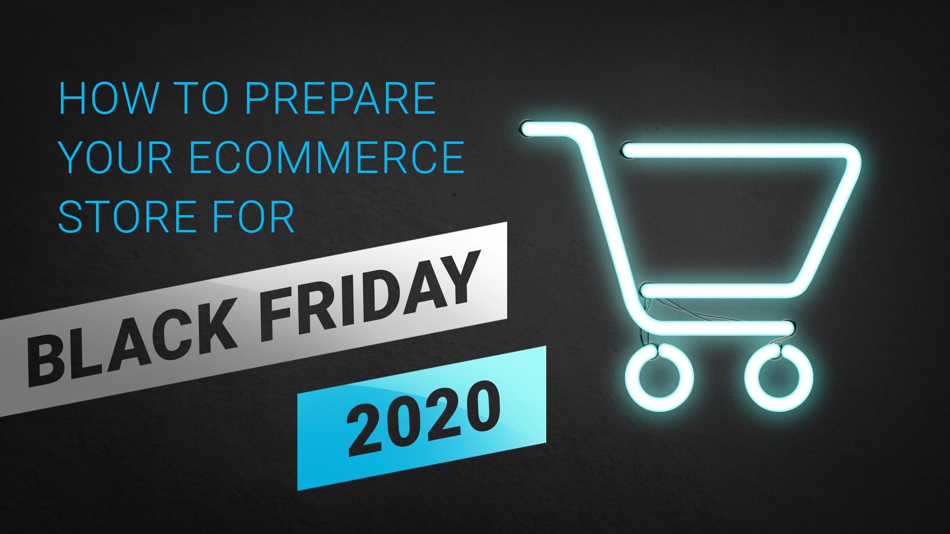 How to Prepare Your Ecommerce Store for Black Friday 2020