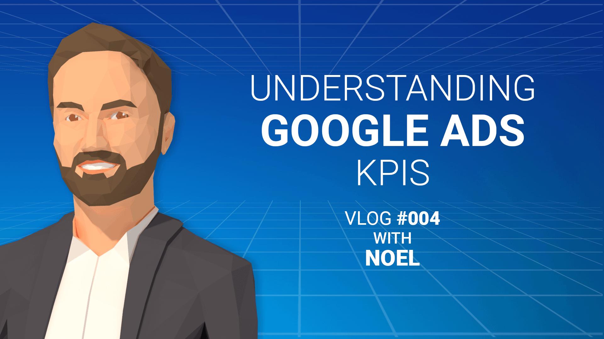 Understanding Google Ads KPIs