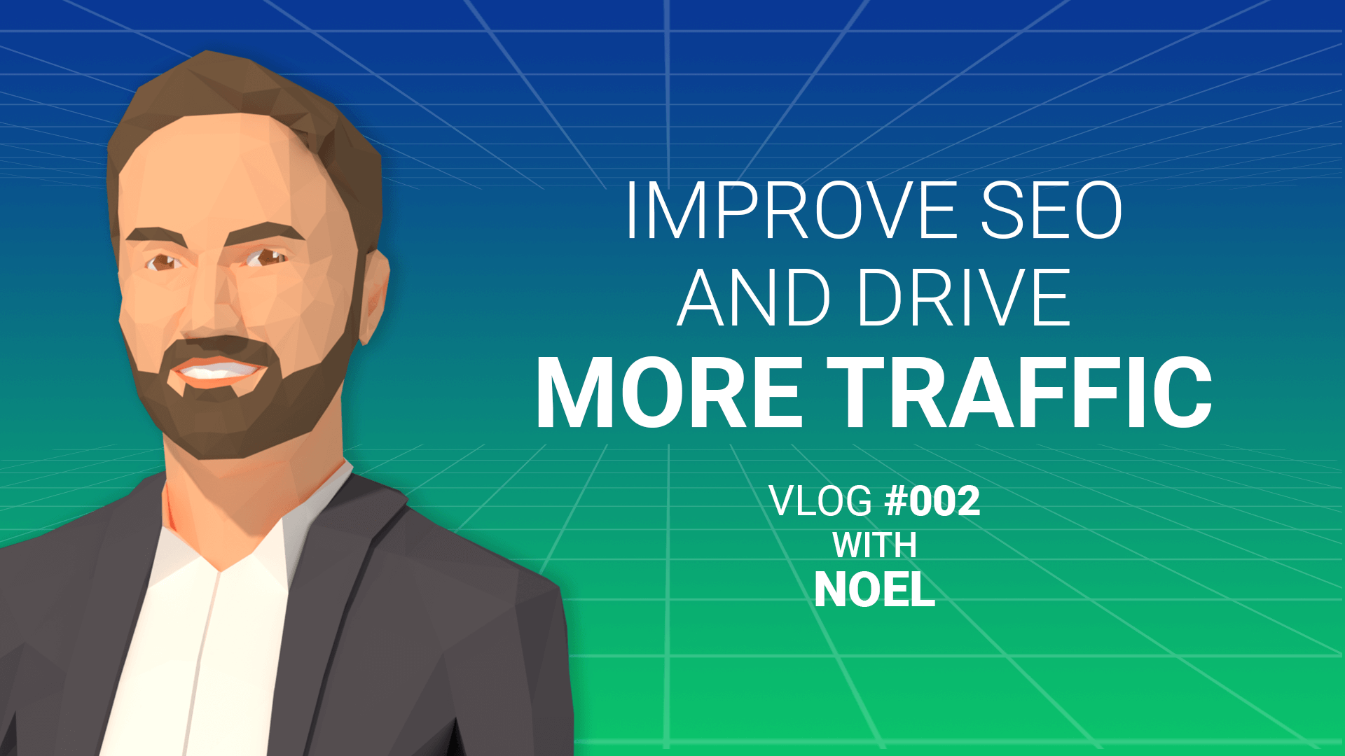 3 Tips to Improve SEO and Drive More Traffic