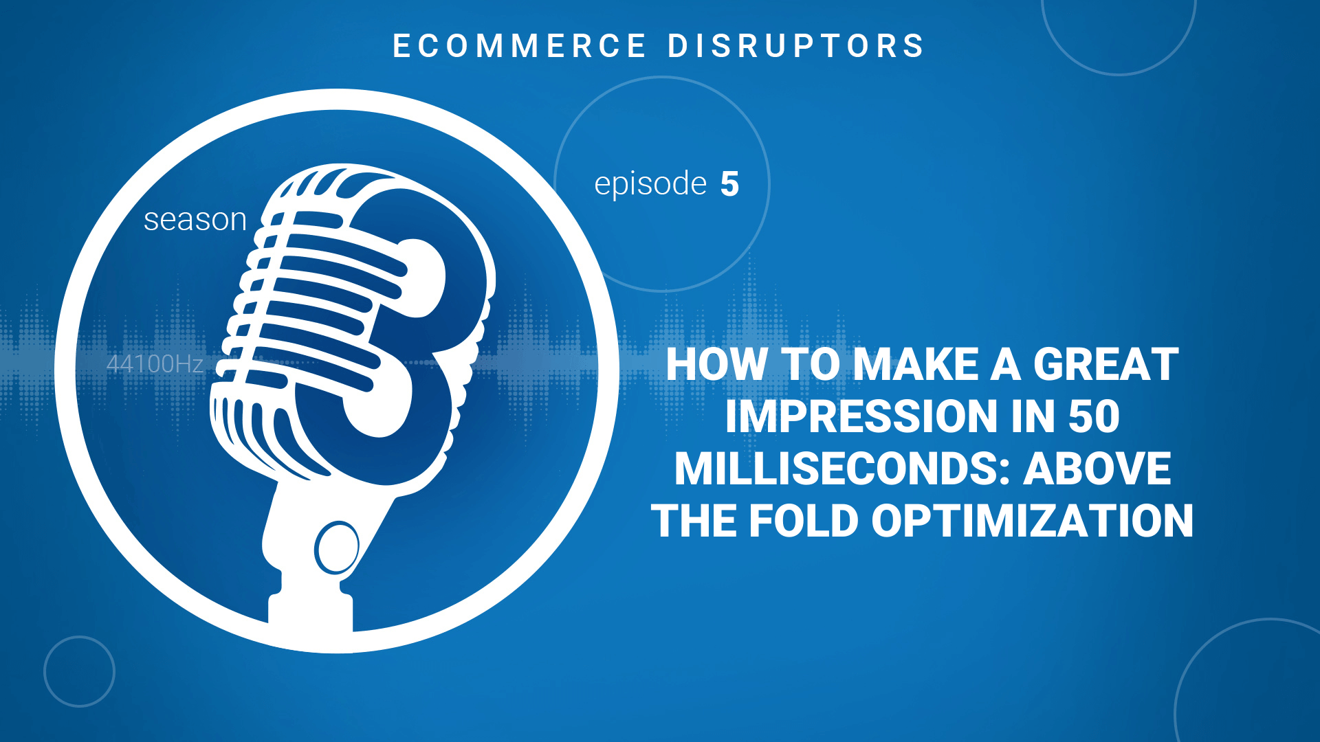 How to make a great impression in 50 milliseconds: Above the fold optimization