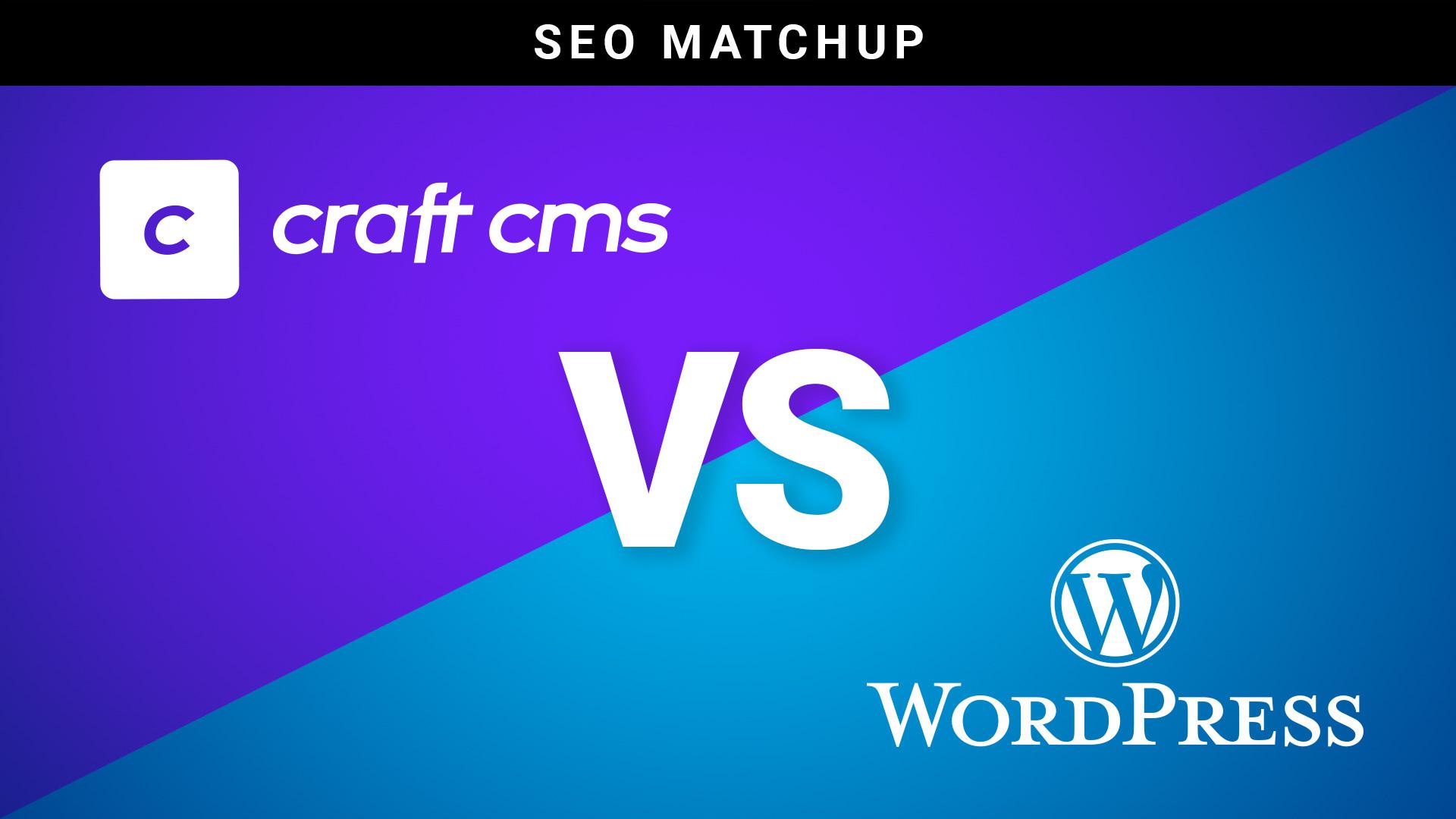 Craft CMS vs WordPress: SEO Matchup