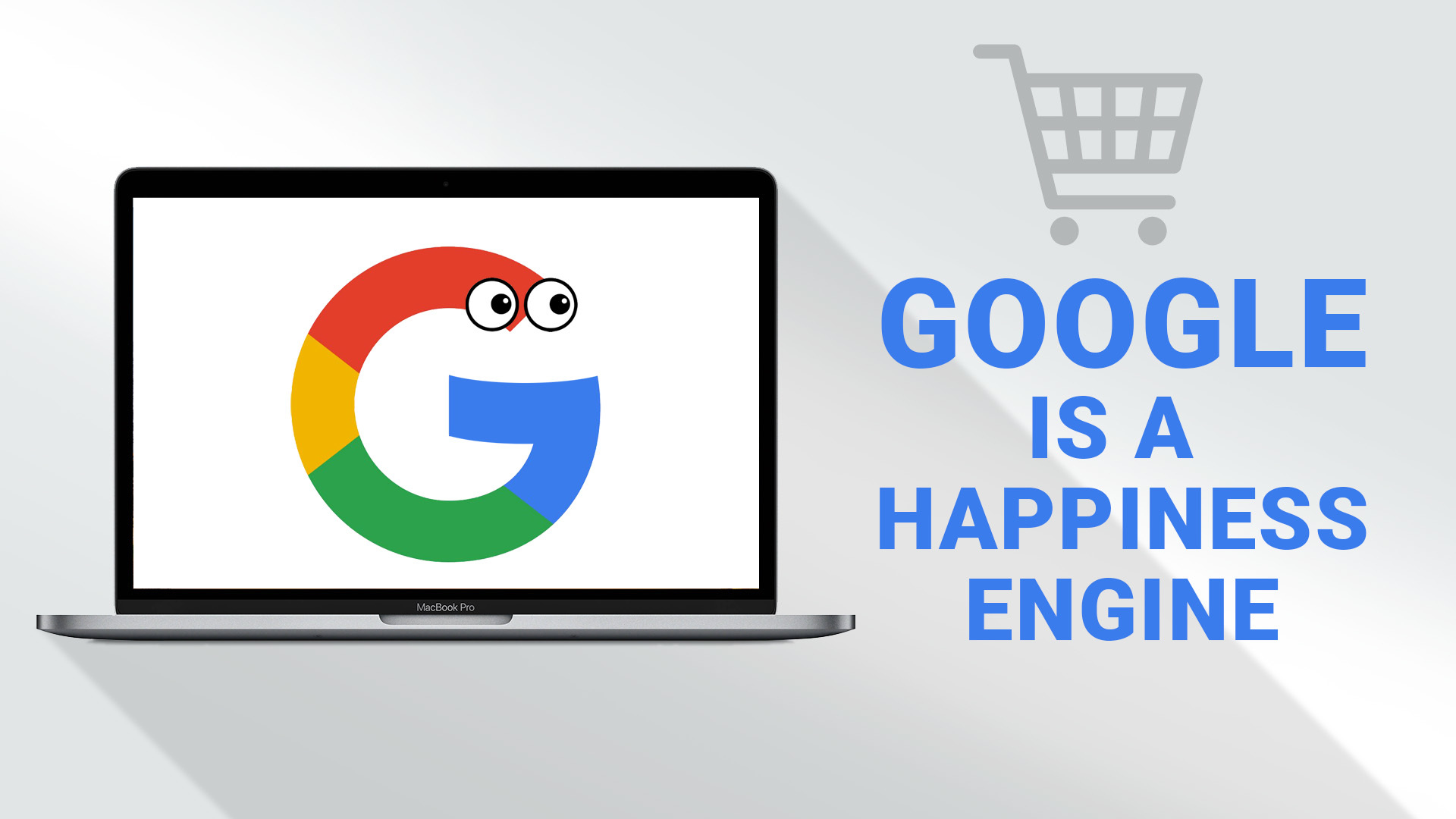 Google is a Happiness Engine: How Your Ecommerce Site Can Win at Google