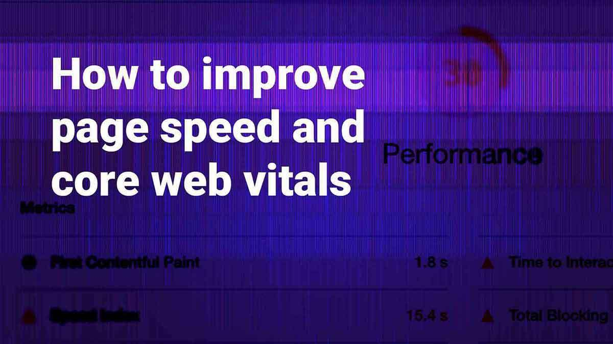 How to improve page speed and core web vitals