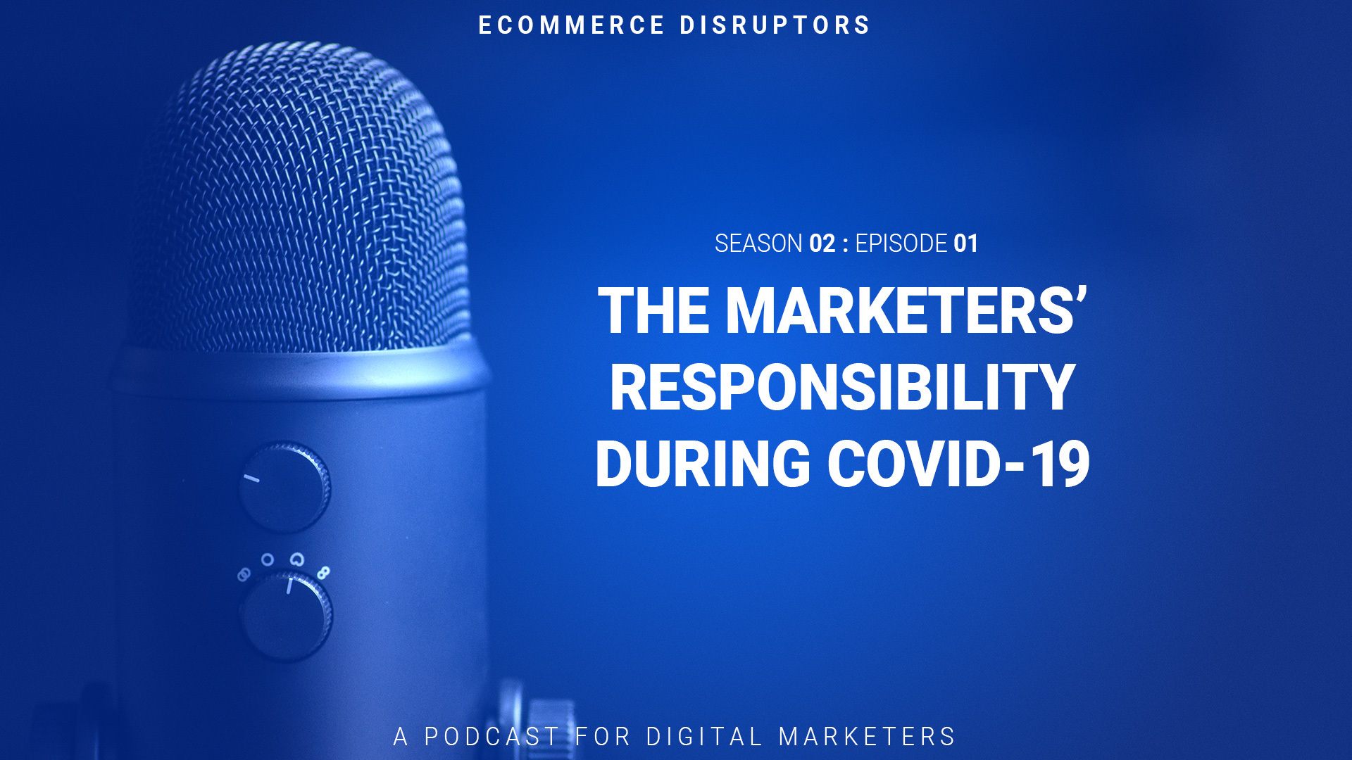 The Marketers' Responsibility During COVID-19