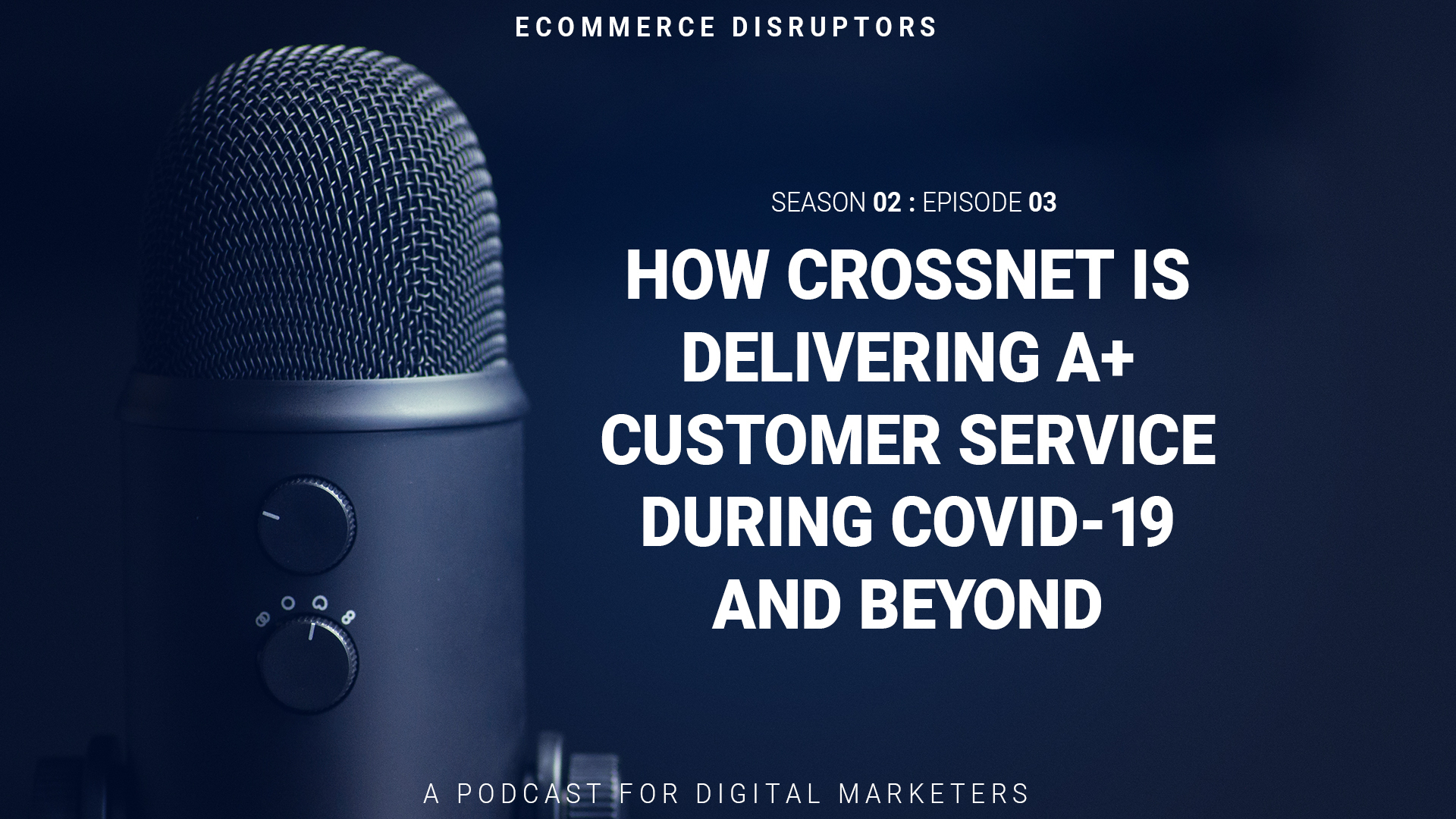 How CrossNet is Delivering A+ Customer Service During COVID-19 and Beyond
