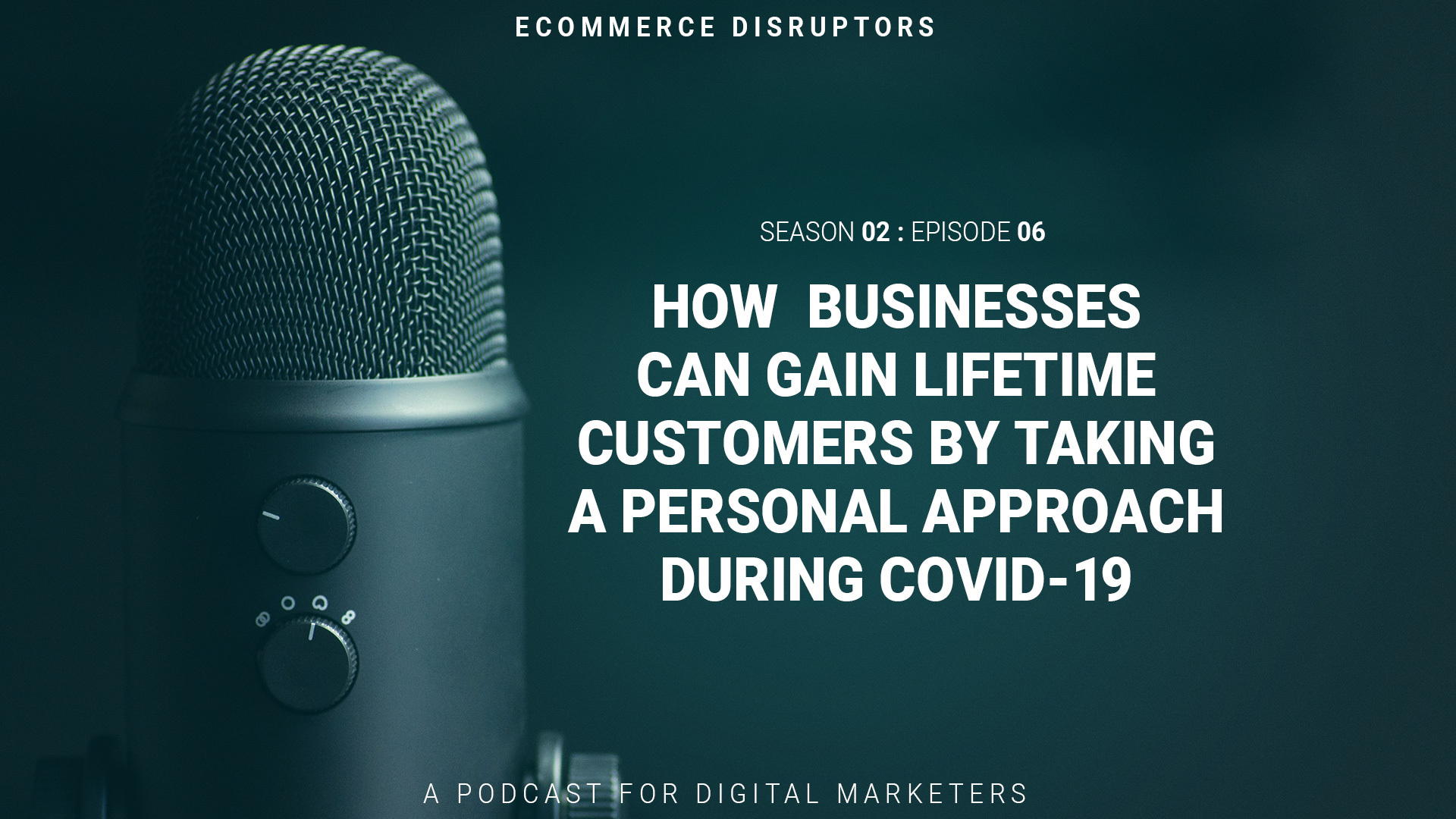 How Businesses Can Gain Lifetime Customers By Taking a Personal Approach During COVID-19