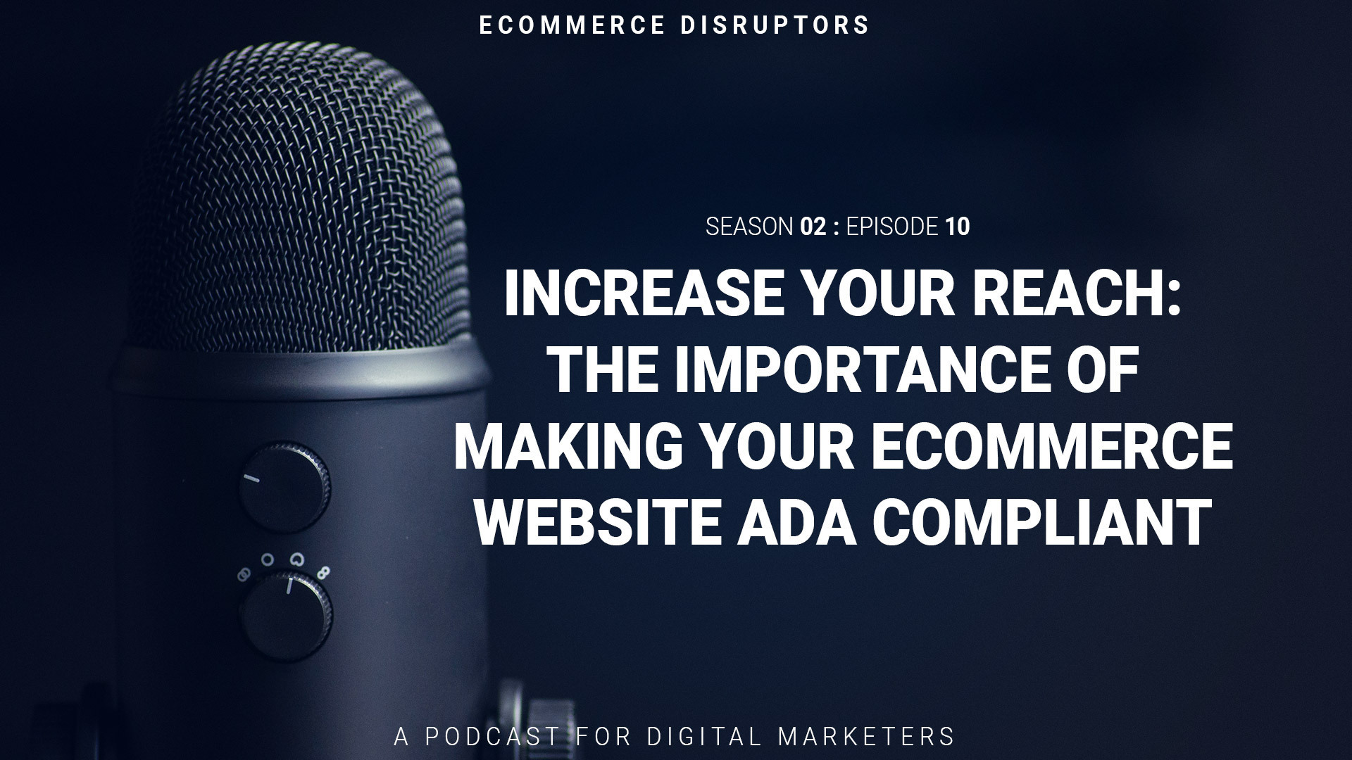 Increase Your Reach: The importance of making your ecommerce website ADA compliant