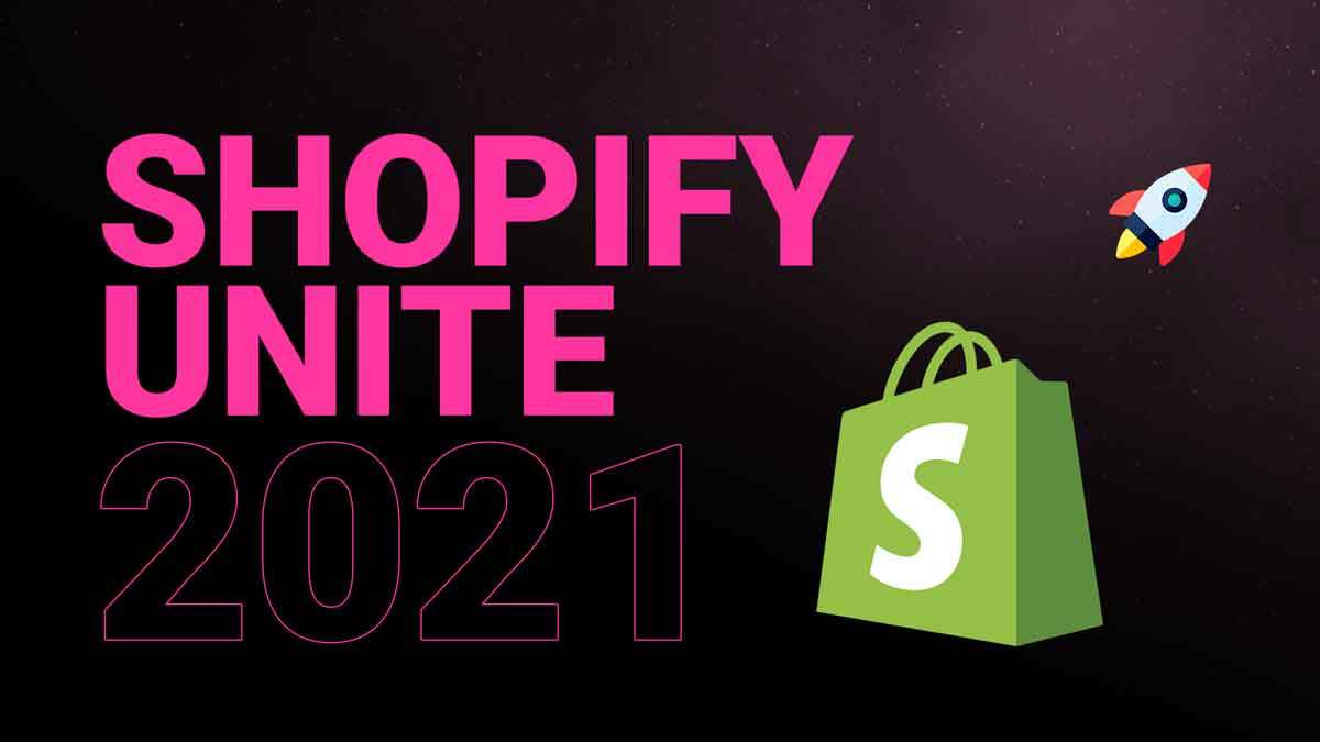 Shopify Unite 2021 new features