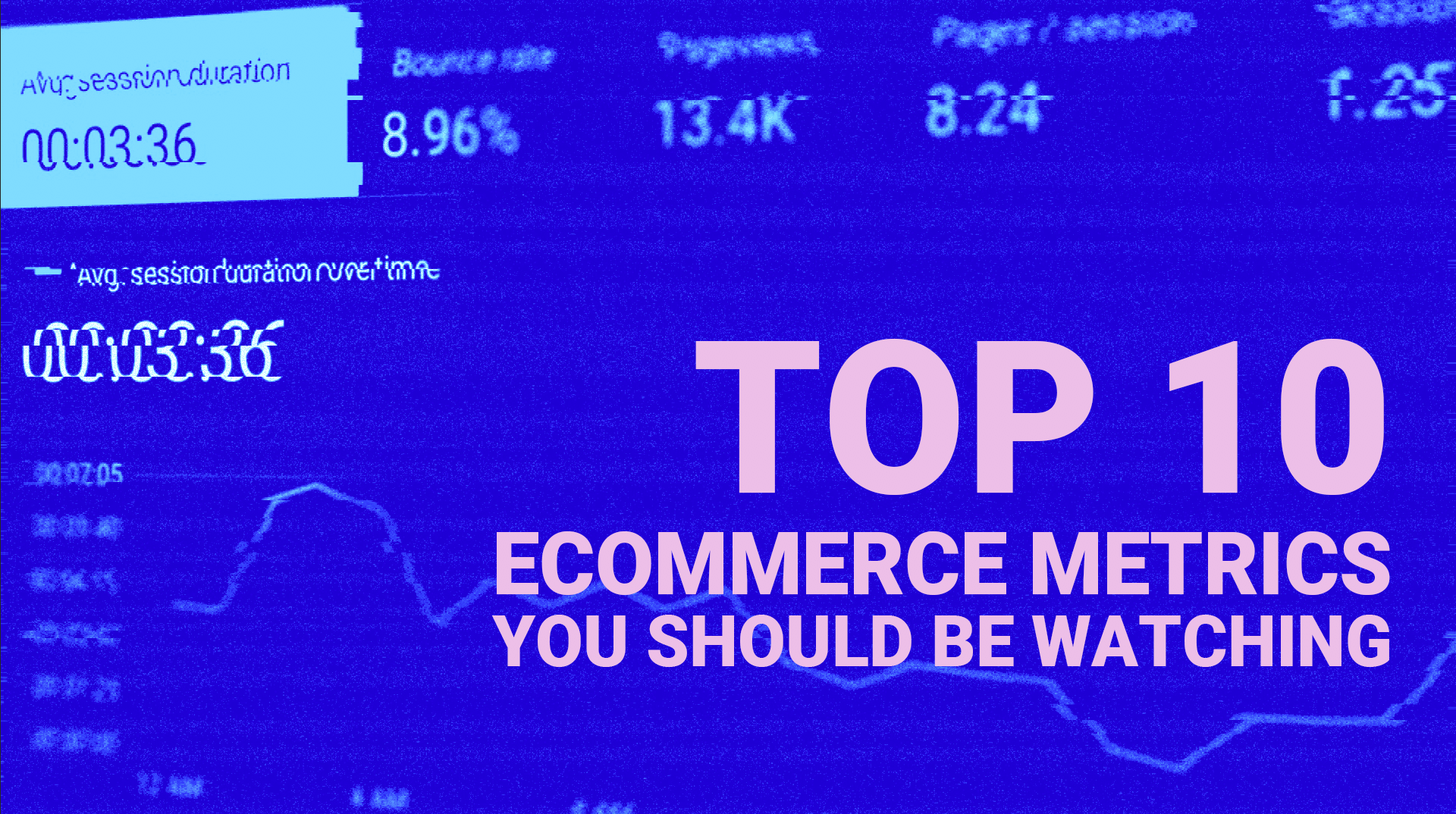 top 10 ecommerce kpis you should be watching